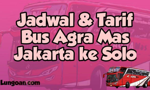 Harga Tiket Bus Agra Mas Double Decker Jakarta Solo Archives Lungoan