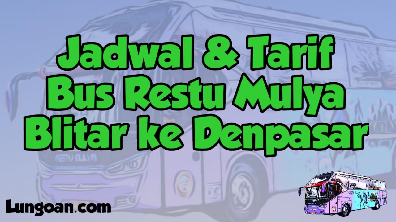 Jadwal Bus Restu Mulya Blitar Denpasar