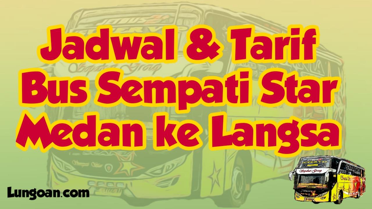 Jadwal Bus Sempati Star Medan Langsa